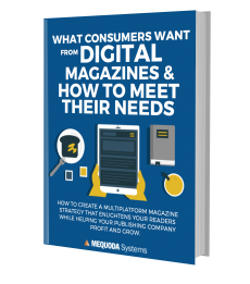 What Consumers Want from Digital Magazines and How to Meet Their Needs