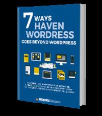 7 Ways Haven WordPress Goes Beyond WordPress