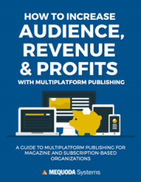 How to Increase Audience, Revenue and Profits with Multiplatform Publishing